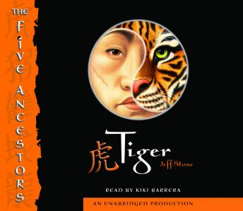 Five Ancestors Book 1: Tiger, Jeff Stone