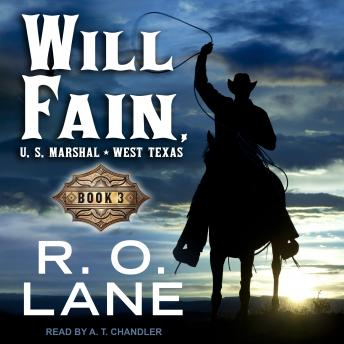 Will Fain, U.S. Marshal: Book 3
