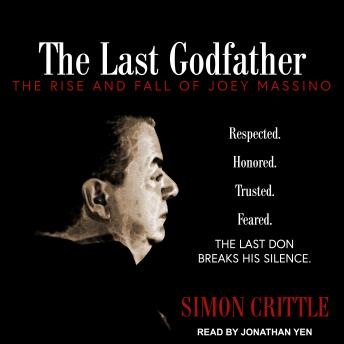 Download Last Godfather: The Rise and Fall of Joey Massino by Simon Crittle