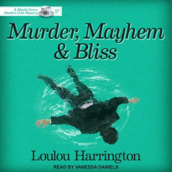 Murder, Mayhem and Bliss, Loulou Harrington