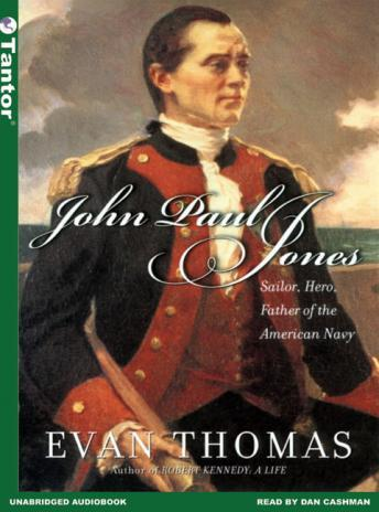 John Paul Jones: Sailor, Hero, Father of the American Navy