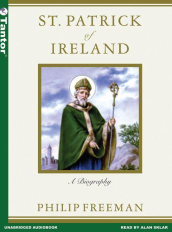 St. Patrick of Ireland: A Biography, Philip Freeman