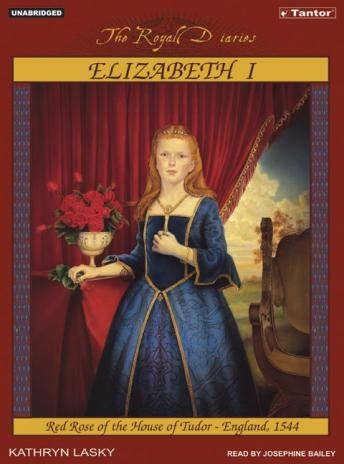 Elizabeth I: Red Rose of the House of Tudor, England, 1544, Kathryn Lasky