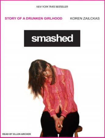 Smashed: Story of a Drunken Girlhood, Koren Zailckas
