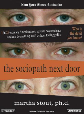 Sociopath Next Door: The Ruthless Versus the Rest of Us, Martha Stout