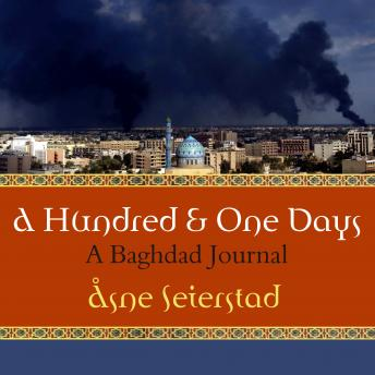 Hundred and One Days: A Baghdad Journal, Asne Seierstad