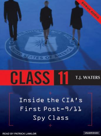 Class 11: Inside The CIA's First Post-9/11 Spy Class, T. J. Waters