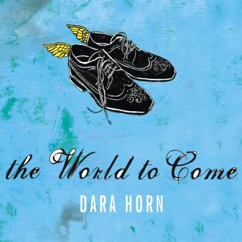 World to Come, Dara Horn