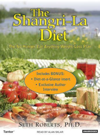 Shangri-La Diet: The No Hunger Eat Anything Weight-Loss Plan, Seth Roberts