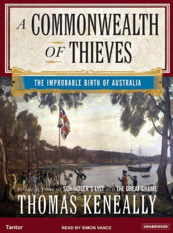 Download Commonwealth of Thieves: The Improbable Birth of Australia by Thomas Keneally