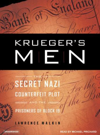 Krueger's Men: The Secret Nazi Counterfeit Plot and the Prisoners of Block 19, Lawrence Malkin