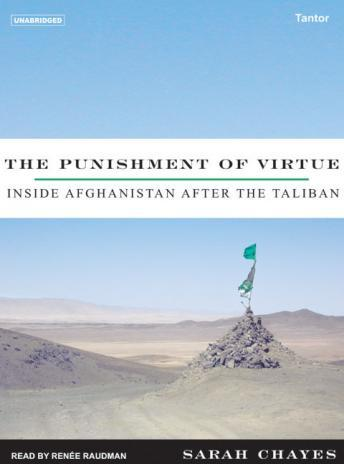 Punishment of Virtue: Inside Afghanistan After the Taliban, Sarah Chayes
