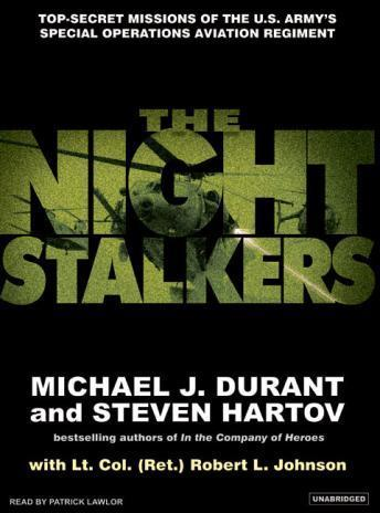Night Stalkers: Top Secret Missions of the U.S. Army's Special Operations Aviation Regiment, Michael J. Durant, Steven Hartov