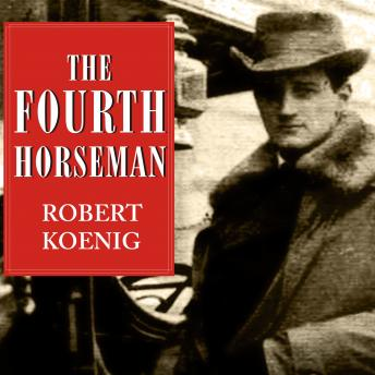 Fourth Horseman: The Tragedy of Anton Dilger and the Birth of Biological Terrorism, Robert Koenig