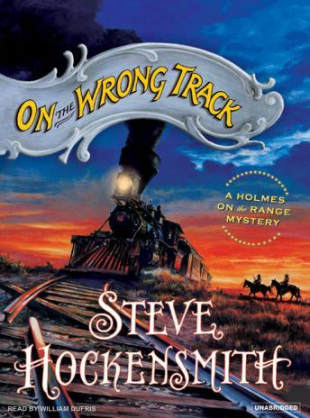 On The Wrong Track, Steve Hockensmith