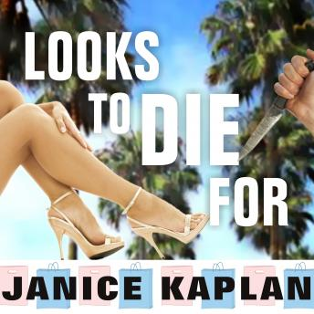 Looks to Die For, Janice Kaplan