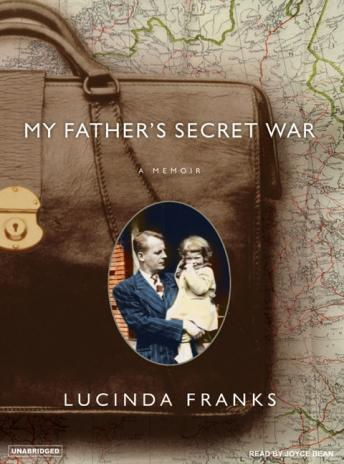 My Father's Secret War: A Memoir, Lucinda Franks