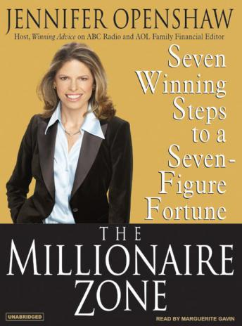 Millionaire Zone: Seven Winning Steps to a Seven-Figure Fortune, Jennifer Openshaw