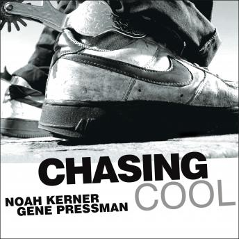 Chasing Cool: Standing Out in Today's Cluttered Marketplace, Gene Pressman, Noah Kerner