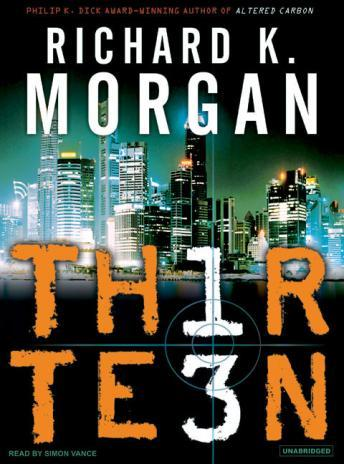 Thirteen, Richard K. Morgan