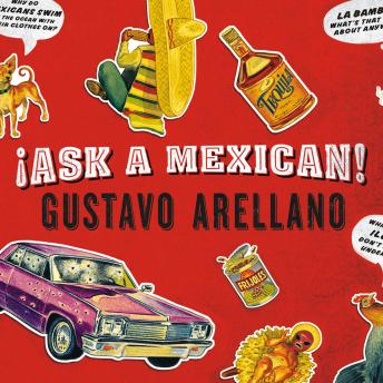 Download Ask a Mexican by Gustavo Arellano