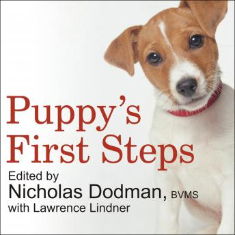 Puppy's First Steps: Raising a Happy, Healthy, Well-Behaved Dog, Nicholas Dodman, Lawrence Lindner