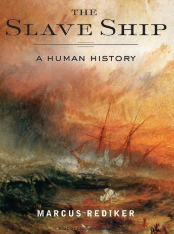 Download Slave Ship: A Human History by Marcus Rediker