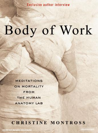 Body of Work: Meditations on Mortality from the Human Anatomy Lab, Christine Montross