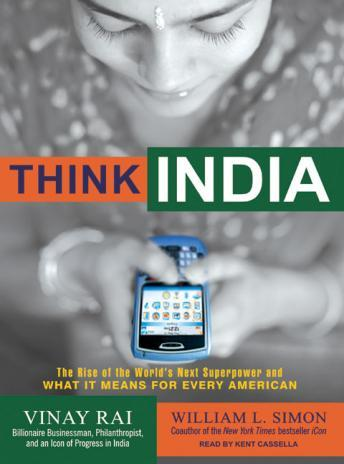 Download Think India: The Rise of the World's Next Superpower and What It Means for Every American by William L. Simon, Vinay Rai