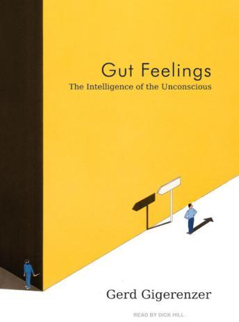 Gut Feelings: The Intelligence of the Unconscious, Gerd Gigerenzer