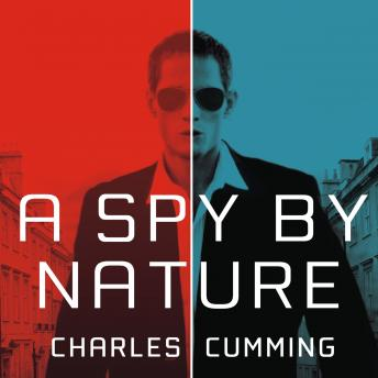 Spy by Nature: A Novel, Charles Cumming
