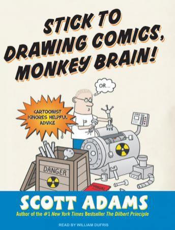 Stick to Drawing Comics, Monkey Brain!: Cartoonist Ignores Helpful Advice