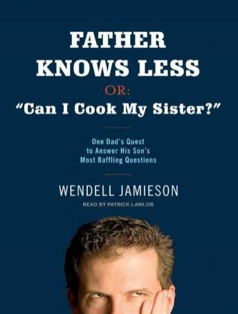 Father Knows Less: Or Can I Cook My Sister?, Wendell Jamieson