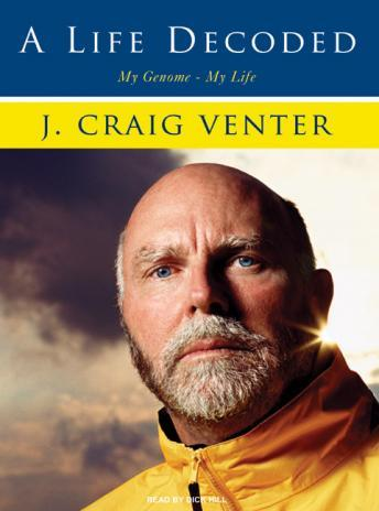 Life Decoded: My Genome---My Life, J. Craig Venter