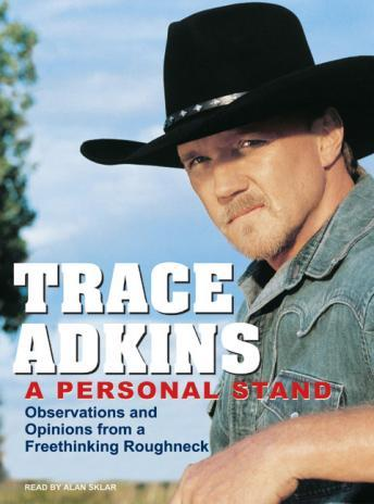 Download Personal Stand: Observations and Opinions from a Freethinking Roughneck by Trace Adkins