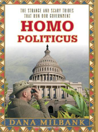 Homo Politicus: The Strange and Scary Tribes That Run Our Government sample.