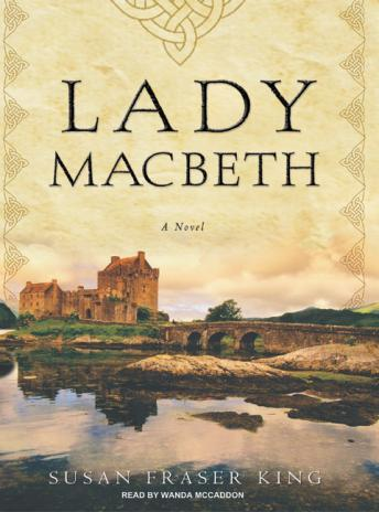 Lady Macbeth: A Novel, Susan King