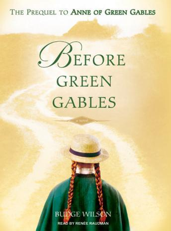 Before Green Gables: A Novel, Budge Wilson