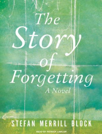 Story of Forgetting, Stefan Merrill Block