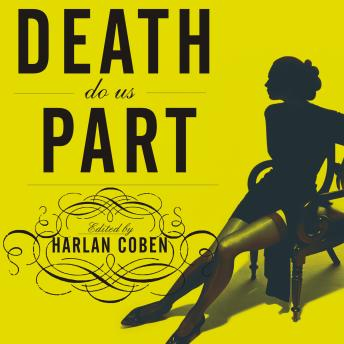 Mystery Writers of America Presents Death Do Us Part: New Stories about Love, Lust, and Murder, Harlan Coben
