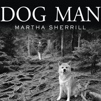 Dog Man: An Uncommon Life on a Faraway Mountain