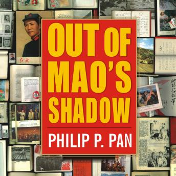 Download Out of Mao's Shadow: The Struggle for the Soul of a New China by Philip P. Pan