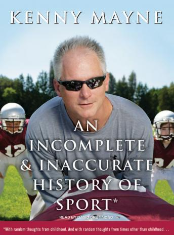 Incomplete & Inaccurate History of Sport, Kenny Mayne