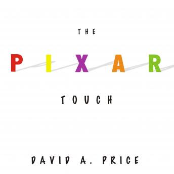 The Pixar Touch: The Making of a Company, David A. Price