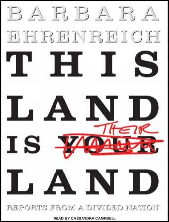 This Land Is Their Land: Reports from a Divided Nation, Barbara Ehrenreich