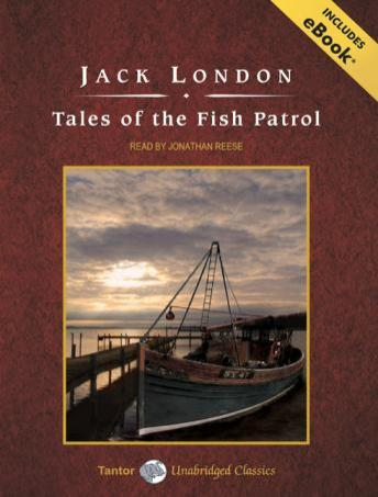 Tales of the Fish Patrol, Jack London