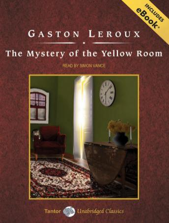 Mystery of the Yellow Room, Gaston LeRoux