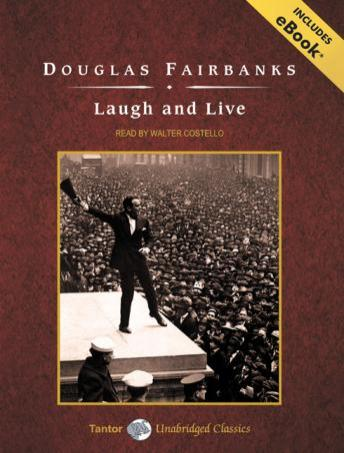 Laugh and Live [With eBook], Douglas Fairbanks