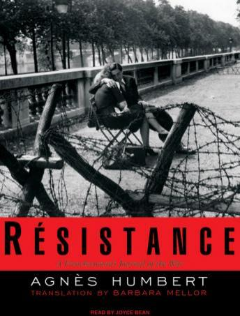 Resistance: A Frenchwoman's Journal of the War, Barbara Mellor, Agnes Humbert