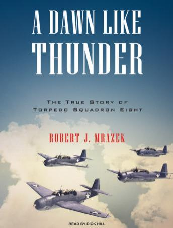 Dawn Like Thunder: The True Story of Torpedo Squadron Eight sample.